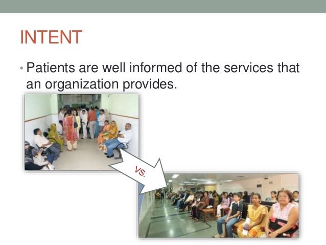 INTENT • Patients that match the organizations resources are admitted using a defined process.