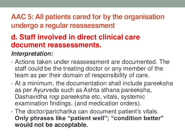 e. Patients are reassessed to determine their response to treatment and to plan further treatment or discharge. • Interpre...