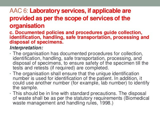 AAC 6: Laboratory services, if applicable are provided as per the scope of services of the organisation d. Laboratory resu...
