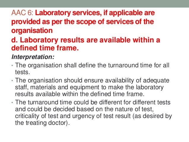 AAC 6: Laboratory services, if applicable are provided as per the scope of services of the organisation e. Critical result...
