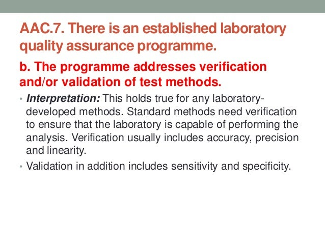 Verification and validation • In a QMS, verification is usually internal quality process of determining the compliance wit...