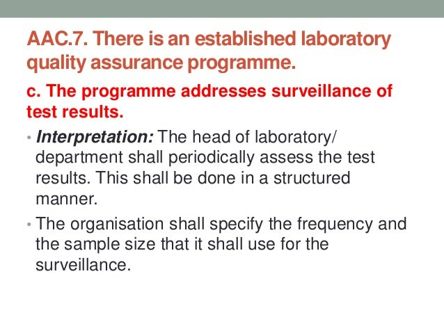 AAC.7. There is an established laboratory quality assurance programme. d. The programme includes periodic calibration and ...