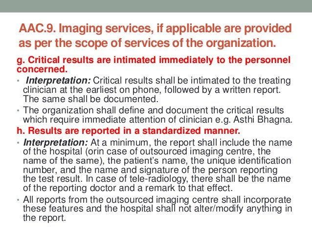 AAC.9. Imaging services, if applicable are provided as per the scope of services of the organization. i. Imaging tests not...