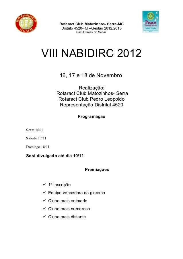 Rotaract Club Matozinhos- Serra-MG                   Distrito 4520-R.I –Gestão 2012/2013                           Paz Atr...