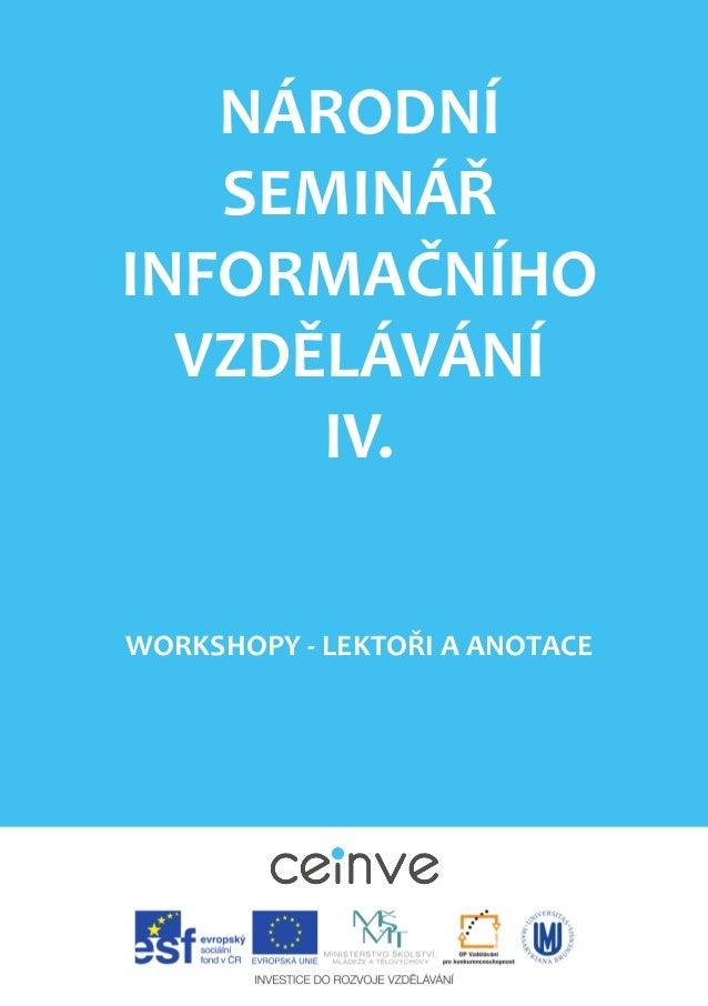 NÁRODNÍ SEMINÁŘ INFORMAČNÍHO VZDĚLÁVÁNÍ IV. WORKSHOPY - LEKTOŘI A ANOTACE
