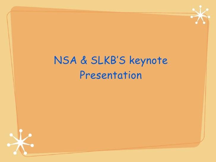 NSA & SLKB'S keynote     Presentation