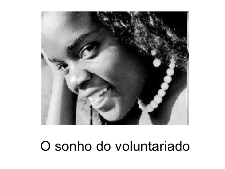 O sonho do voluntariado