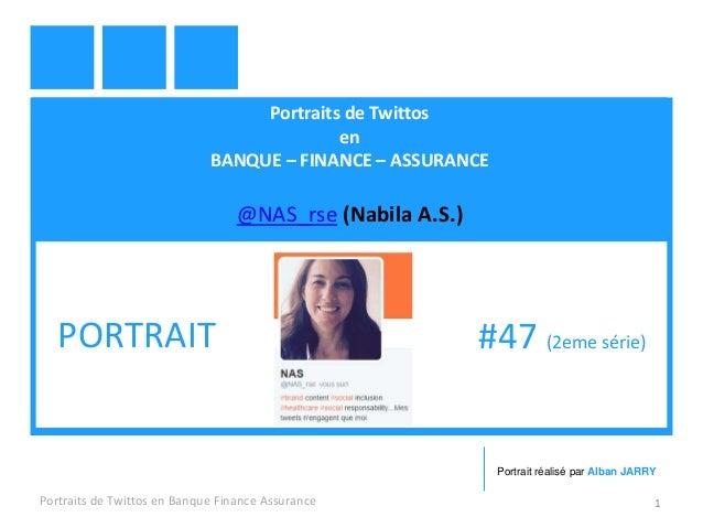 Portraits de Twittos en BANQUE – FINANCE – ASSURANCE @NAS_rse (Nabila A.S.) Portraits de Twittos en Banque Finance Assuran...