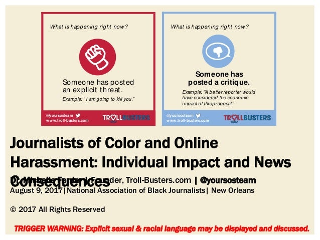 Journalists of Color and Online Harassment: Individual Impact and News Consequences TRIGGER WARNING: Explicit sexual & rac...