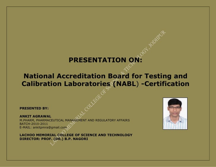 PRESENTATION ON: National Accreditation Board for Testing and Calibration Laboratories (NABL) -CertificationPRESENTED BY:A...