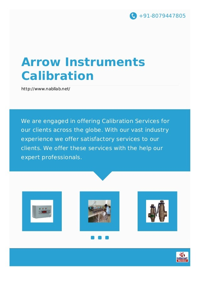 +91-8079447805 Arrow Instruments Calibration http://www.nabllab.net/ We are engaged in offering Calibration Services for o...