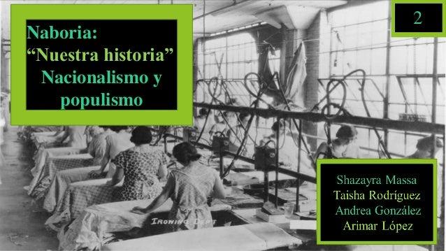 """2 Naboria: """"Nuestra historia"""" Nacionalismo y populismo 2"""