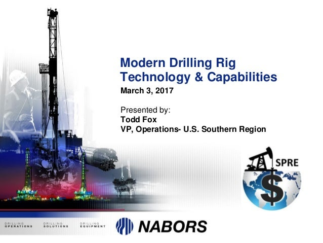 Nabors Drilling, Modern Rig Technology and Capabilities 3 ...