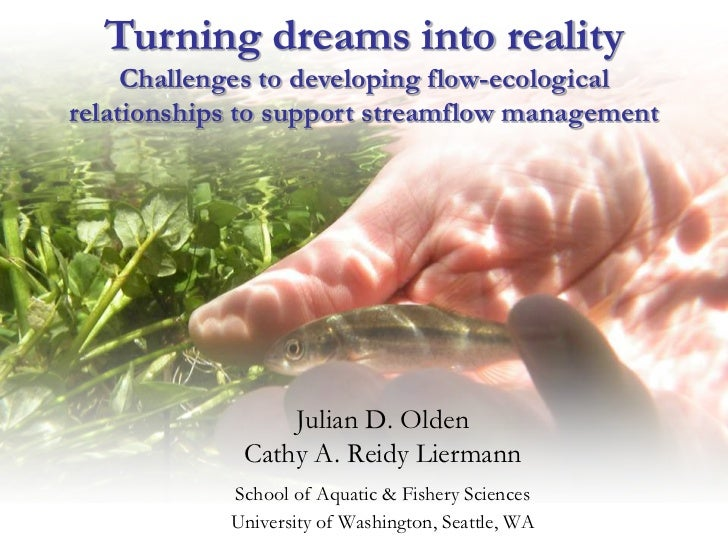 Turning dreams into reality     Challenges to developing flow-ecologicalrelationships to support streamflow management    ...
