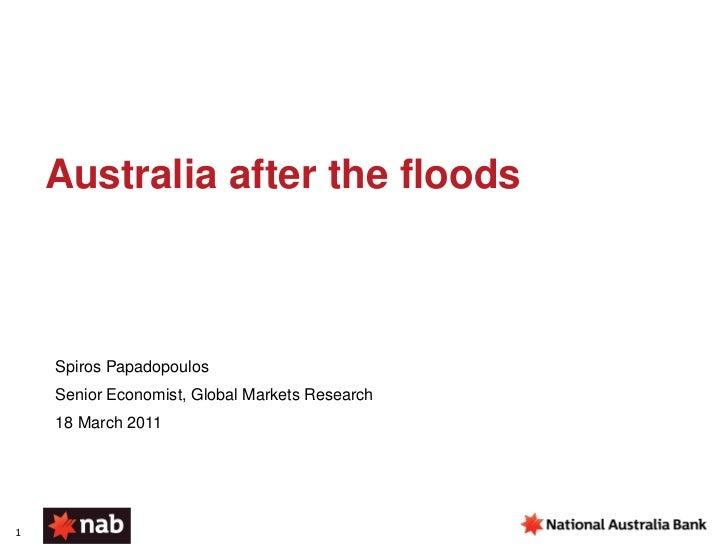 Australia after the floods    Spiros Papadopoulos    Senior Economist, Global Markets Research    18 March 20111