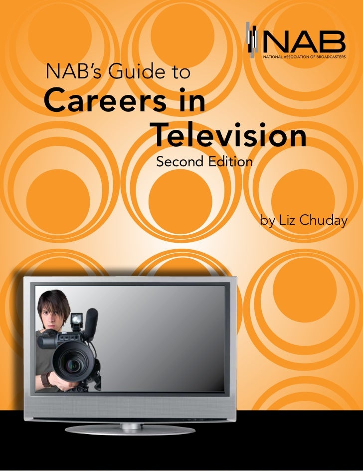 NAB's Guide toCareers in Television          Second Edition                           by Liz Chuday