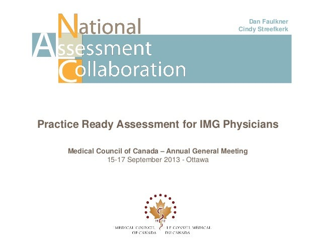 Practice Ready Assessment for IMG Physicians Medical Council of Canada – Annual General Meeting 15-17 September 2013 - Ott...