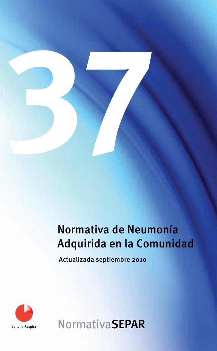 37Normativa de NeumoníaAdquirida en la ComunidadActualizada septiembre 2010