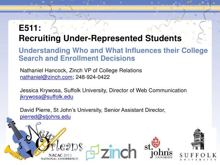 E511: Recruiting Under-Represented Students<br />Understanding Who and What Influences their College Search and Enrollment...