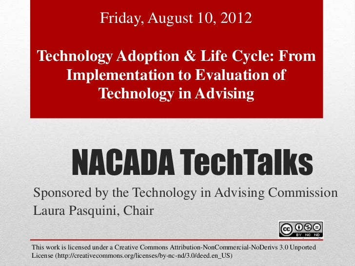 Friday, August 10, 2012 Technology Adoption & Life Cycle: From     Implementation to Evaluation of         Technology in A...