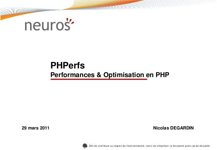 PHPerfs               Performances & Optimisation en PHP29 mars 2011                                                      ...
