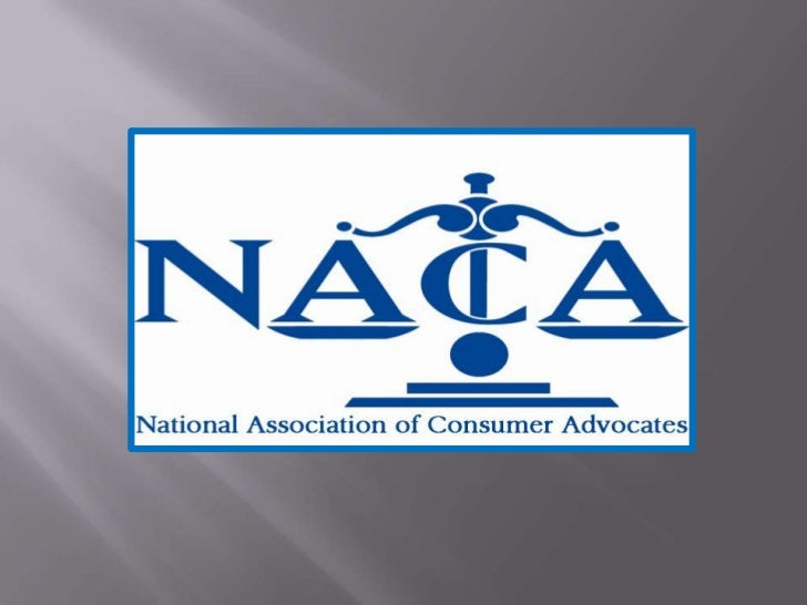 The National Association of Consumer Advocates' mission shall be topromote justice for all consumers by maintaining a foru...