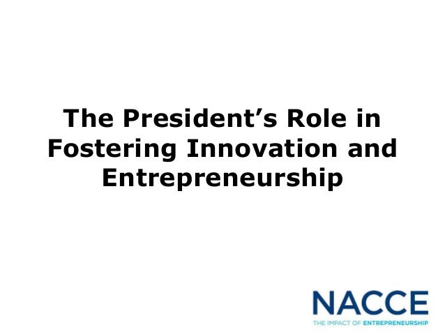The President's Role in Fostering Innovation and Entrepreneurship