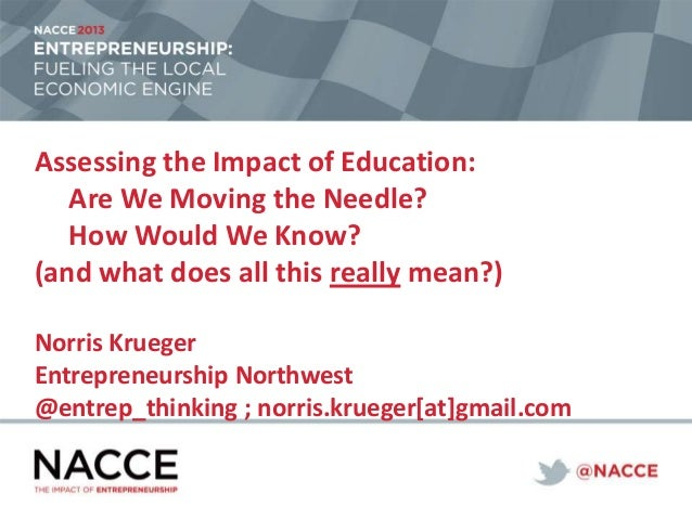 Assessing the Impact of Education: Are We Moving the Needle? How Would We Know? (and what does all this really mean?) Norr...