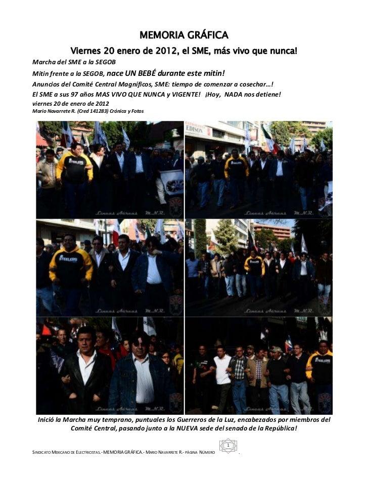 MEMORIA GRÁFICA                  Viernes 20 enero de 2012, el SME, más vivo que nunca!Marcha del SME a la SEGOBMitin frent...