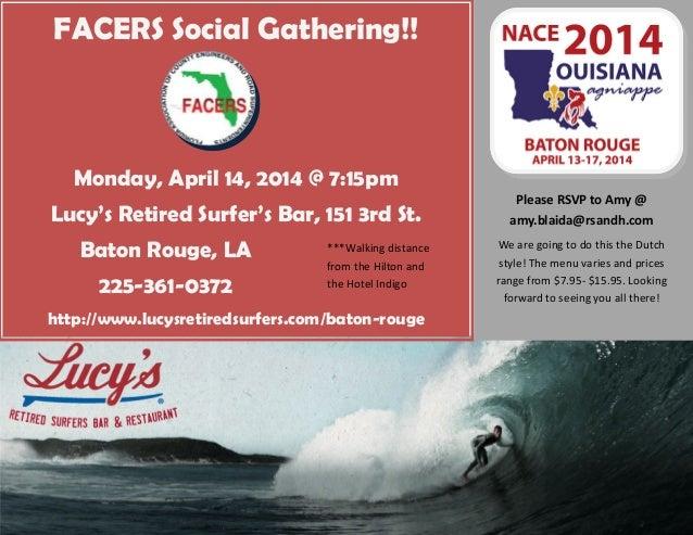 FACERS Social Gathering!! Monday, April 14, 2014 @ 7:15pm Lucy's Retired Surfer's Bar, 151 3rd St. Baton Rouge, LA 225-361...