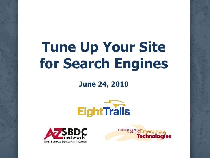 Tune Up Your Sitefor Search EnginesJune 24, 2010<br />