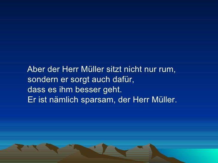 <ul><li>Aber der Herr Müller sitzt nicht nur rum, sondern er sorgt auch dafür,  dass es ihm besser geht.  Er ist nämlich s...