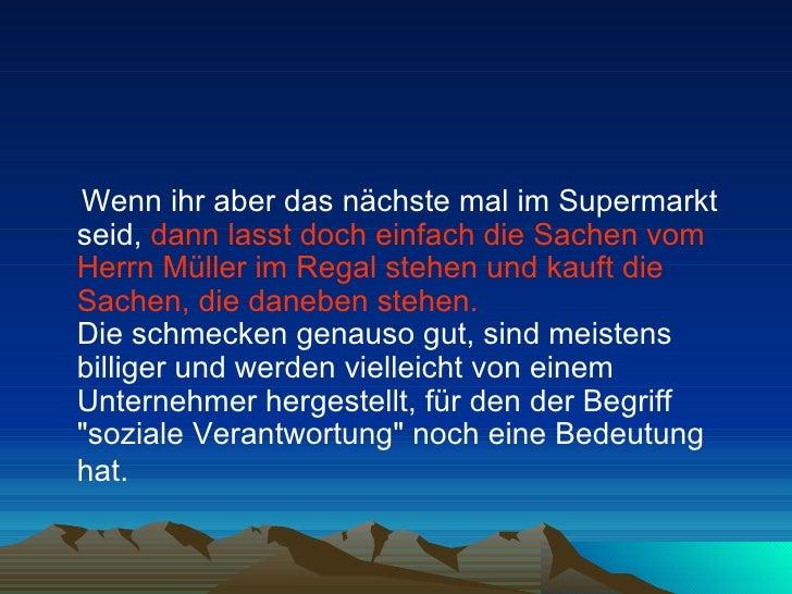 <ul><li>Wenn ihr aber das nächste mal im Supermarkt seid,  dann lasst doch einfach die Sachen vom Herrn Müller im Regal st...