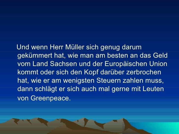 <ul><li>Und wenn Herr Müller sich genug darum gekümmert hat, wie man am besten an das Geld vom Land Sachsen und der Europä...