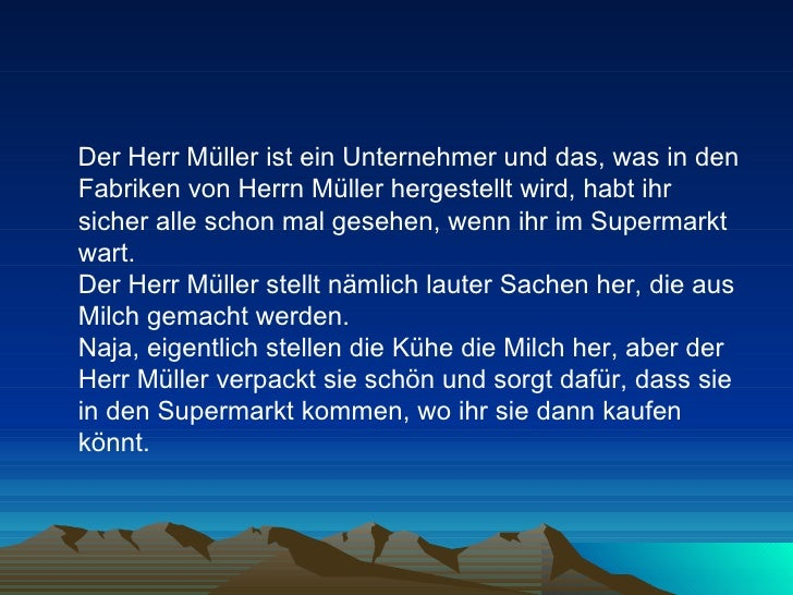 <ul><li>Der Herr Müller ist ein Unternehmer und das, was in den Fabriken von Herrn Müller hergestellt wird, habt ihr siche...