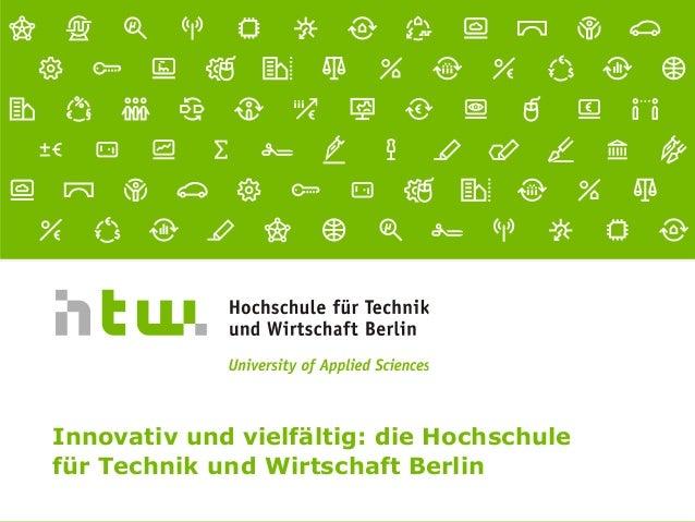 Referent · 14.05.2014 1 von xx Seiten Innovativ und vielfältig: die Hochschule für Technik und Wirtschaft Berlin