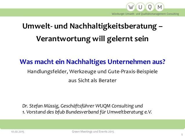 Dr. Stefan Müssig, Geschäftsführer WUQM Consulting und 1. Vorstand des bfub Bundesverband für Umweltberatung e.V. Umwelt- ...
