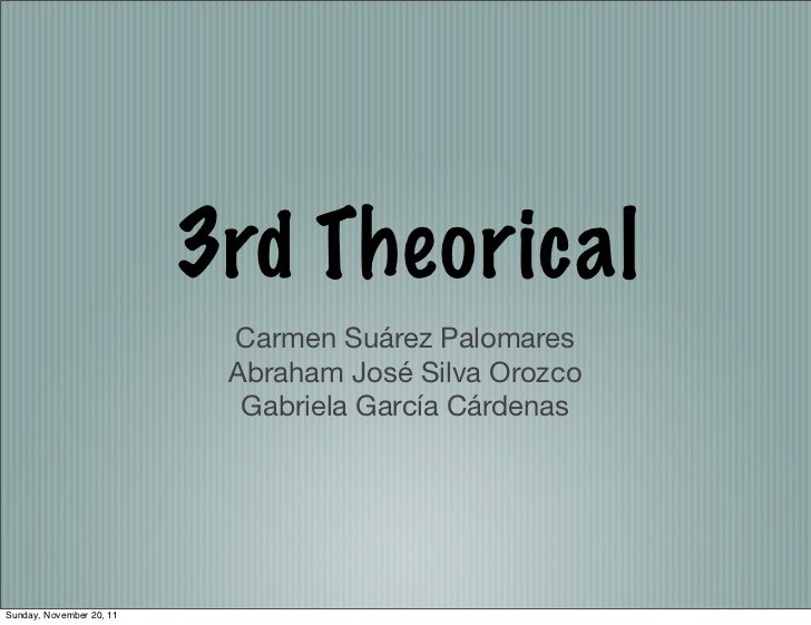 3rd Theorical                           Carmen Suárez Palomares                           Abraham José Silva Orozco       ...