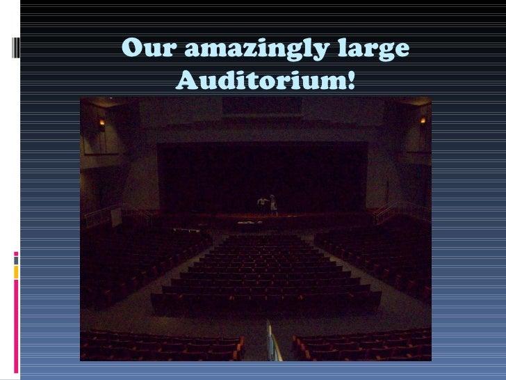 Our amazingly large Auditorium!