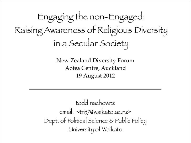 Engaging the non-Engaged:Raising Awareness of Religious Diversity          in a Secular Society            New Zealand Div...