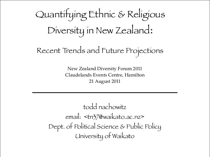 Quantifying Ethnic & Religious   Diversity in New Zealand:Recent Trends and Future Projections          New Zealand Divers...
