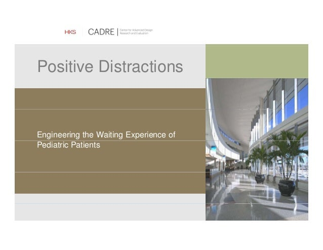 Healthcare Positive Distractions Engineering the Waiting Experience of Pediatric Patients