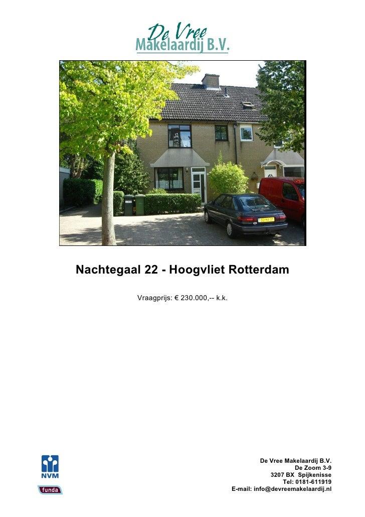 Nachtegaal 22 - Hoogvliet Rotterdam            Vraagprijs: € 230.000,-- k.k.                                              ...