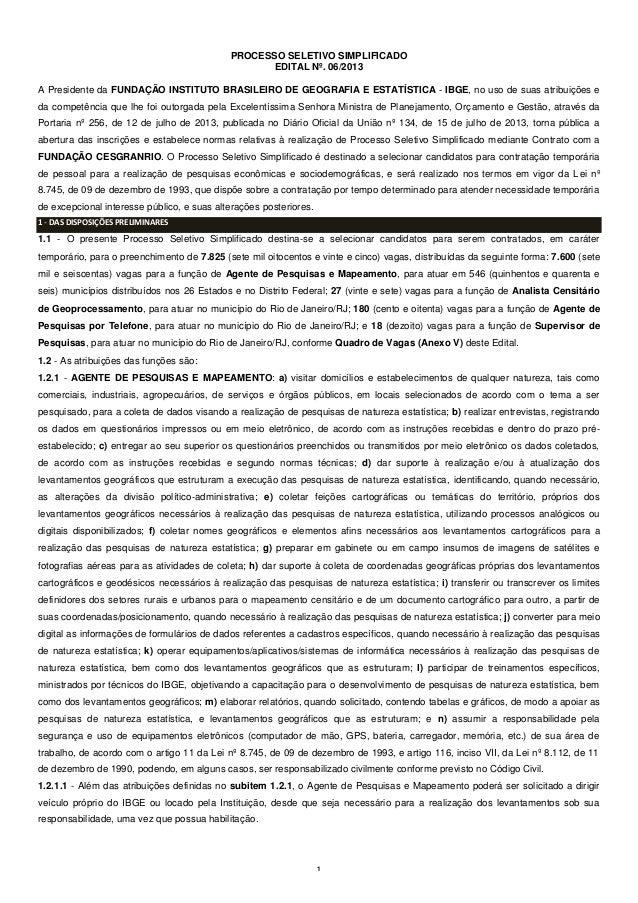 PROCESSO SELETIVO SIMPLIFICADO EDITAL Nº. 06/2013 A Presidente da FUNDAÇÃO INSTITUTO BRASILEIRO DE GEOGRAFIA E ESTATÍSTICA...