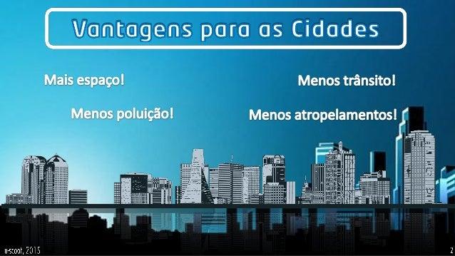 Reduzir Custos de Entrada na Cidade Isenção/redução de portagens nas entradas/saídas 3