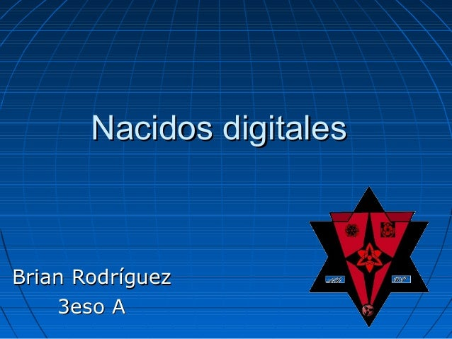 Nacidos digitalesBrian Rodríguez    3eso A