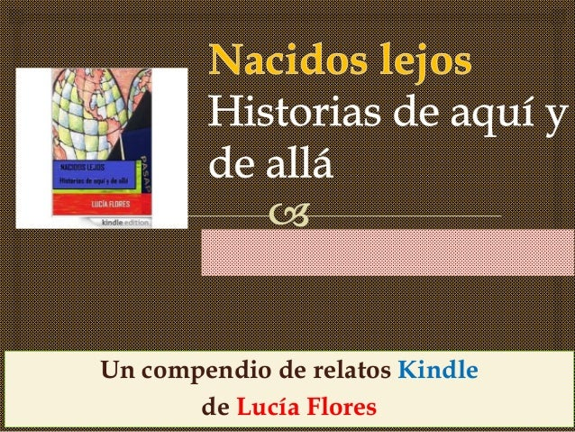 Un compendio de relatos Kindle de Lucía Flores