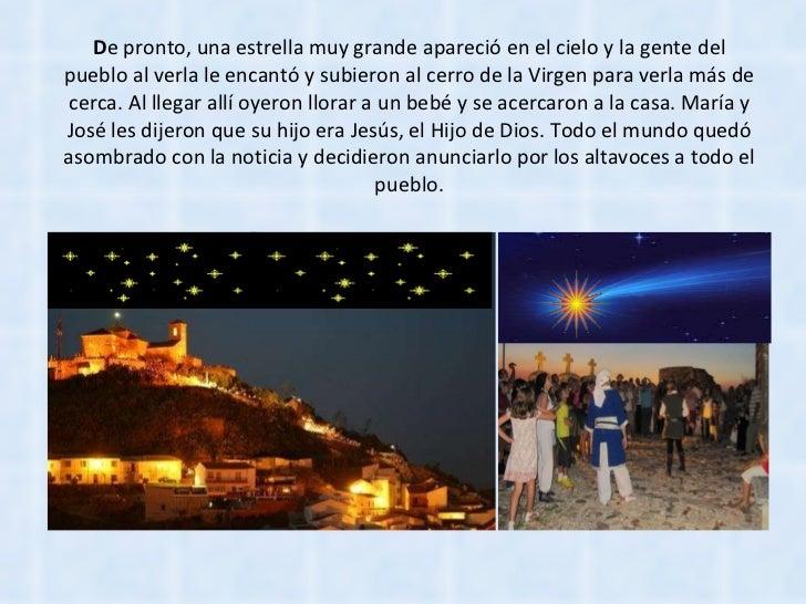 D e pronto, una estrella muy grande apareció en el cielo y la gente del pueblo al verla le encantó y subieron al cerro de ...