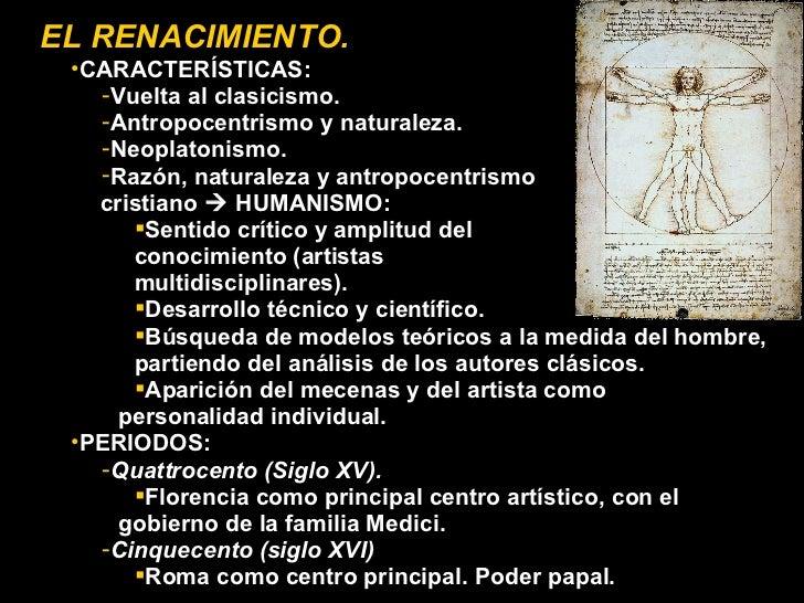 EL RENACIMIENTO. <ul><ul><li>CARACTERÍSTICAS: </li></ul></ul><ul><ul><ul><li>Vuelta al clasicismo. </li></ul></ul></ul><ul...