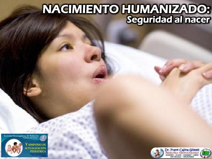 NACIMIENTO HUMANIZADO:           Seguridad al nacer